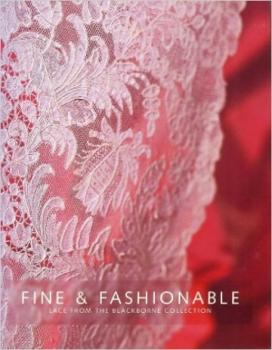 Poster for the exhibition Fine and Fashionable: Lace from the Blackborne Collection. The Bowes Museum 2006-2007.