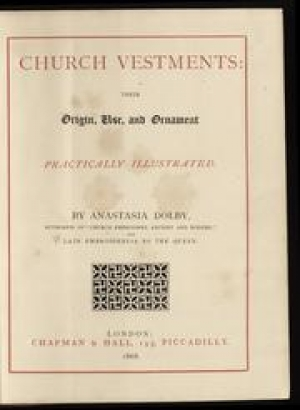 Cover of Anastasia Dolby's 'Church Vestments: Their Origin, Use and Ornament', 1868.