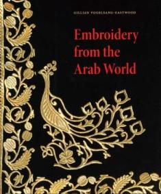 Embroidery from the Arab World, door Gillian Vogelsang-Eastwood